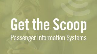 Green block with Get the Scoop - Passenger Information Systems