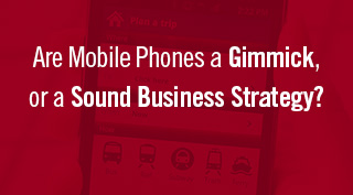 Red block with Are Mobile Phones a Gimmick, or a Sound Business Strategy?