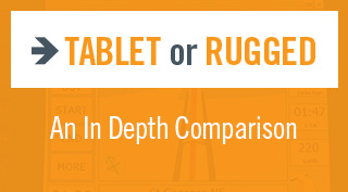 Orange block with Tablet or Rugged - An In Depth Comparision